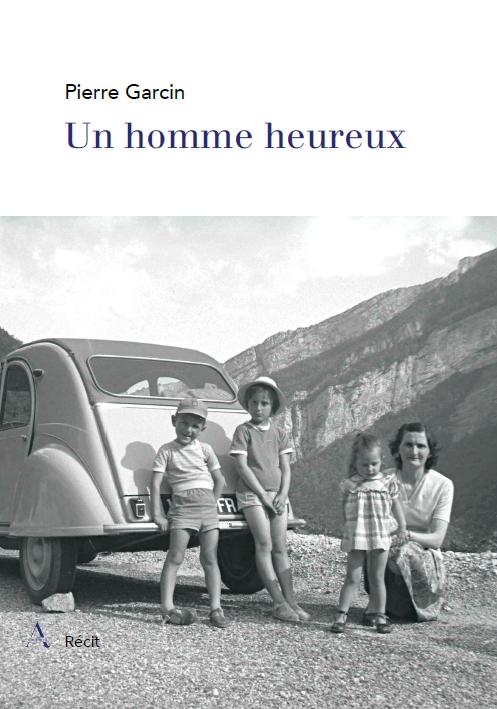 Un homme heureux, biographie de Pierre Garcin réalisation Ancrages